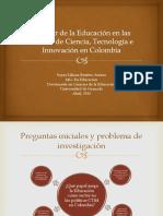 PPT 2El lugar de la Educación en las Política de Ciencia, Tecnología e Innovación en Colombia