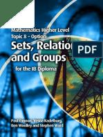 Mathematics HL - OPTION 8 Sets, Relations & Groups - Fannon, Kadelburg, Woolley and Ward - Cambridge 2012.pdf
