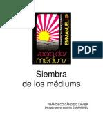 Siembra De Los Mediums - CHICO XAVIER - EMMANUEL