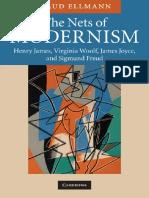 Maud Ellmann - The Nets of Modernism_ Henry James, Virginia Woolf, James Joyce, and Sigmund Freud (2010, Cambridge University Press).pdf