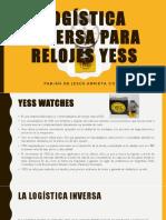 LOGÍSTICA INVERSA PARA RELOJES YESS.pptx
