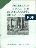 La Necesidad Actual de Una Filosofía de La Praxis. Federico Ferrogay.
