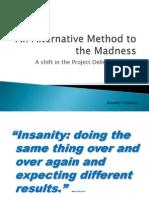 An Alternative Method to the Madness v5