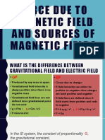 Force Due to Magnetic Field and Sources Of