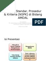 Rakernas AMDAL 2008 - Norma, Standar, Prosedur & Kriteria [NSPK] AMDAL - Asdep AMDAL Ary Sudijanto