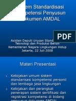 Rakernas AMDAL 2008 - Kebijakan standarisasi kompetensi di bidang penyusun AMDAL, STANDTEKSIH, Rakernis AMDAL 22 Juli 2008