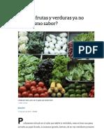 ¿Por Qué Las Frutas y Verduras Ya No Tienen El Mismo Sabor