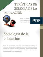 CARACTERISTICAS_DE_LA_SOCIOLOGIA_DE_LA_E.pptx