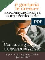 Você Gostaria de Crescer Exponencialmente Com Técnicas de Marketing Digital Comprovadas E Que Possa Implementa-las Facilmente