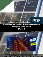 Víctor Vargas Irausquín - Definen La Volatilidad Como El Denominador Común de Los Mercados en La Región Para 2019, Parte I