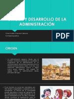 Origen y Desarrollo de La Administración