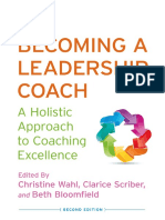 Christine Wahl, Clarice Scriber, Beth Bloomfield (eds.) - On Becoming a Leadership Coach_ A Holistic Approach to Coaching Excellence (2013, Palgrave Macmillan US).pdf