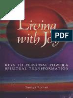 Roman Sanaya - Living with joy _ keys to personal power spiritual transformation 1991 HJ Kramer.pdf