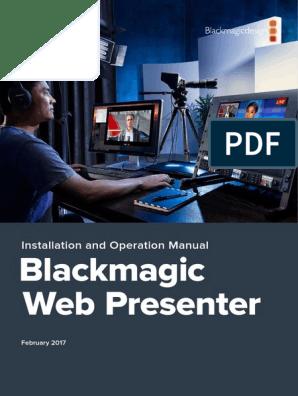 Blackmagic Web Presenter Installation And Operation Manual Video Hdmi