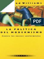 Williams, Raymond - La Política del modernismo.pdf