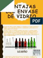 ENVASES PRACTICA SEMANA 6 Ventajas Del Envase de Vidrio