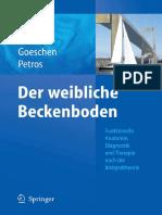 Klaus Goeschen, Peter E. Papa Petros - Der weibliche Beckenboden_ Funktionelle Anatomie, Diagnostik und Therapie nach der Integraltheorie (2008, Springer).pdf