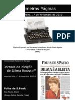 Primeiras Páginas de Jornais de 1º de novembro de 2010 - vitória de Dilma Rousseff