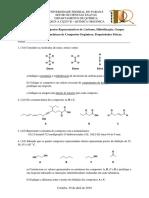 Avaliação 1. Compostos Representativos de Carbono, Grupos Funcionais, Nomenclatura de Compostos Orgânicos, Hibridização, Propriedades Físicas.
