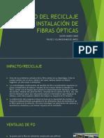 Impacto de la instalación y reciclaje de la Fibra Óptica