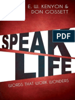 Speak Life_ Words That Work Won - E.W. Kenyon