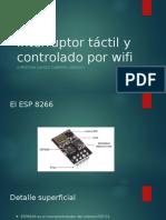 Interruptor Táctil y Controlado Por Wifi