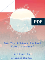 Can You Achieve Perfect Consciousness