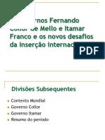Os Governos Fernando Collor de Mello e Itamar (1) (2)