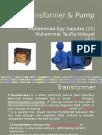 Transformer & Pump