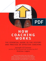 Joseph O'Connor - How Coaching Works_The Essential Guide to the History and Practice of Effective Coaching