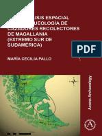 SIG Y ANÁLISIS ESPACIAL EN LA ARQUEOLOGÍA DE CAZADORES RECOLECTORES DE MAGALLANIA (EXTREMO SUR DE SUDAMÉRICA).pdf