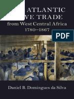 Daniel B. Domingues Da Silva - The Atlantic Slave Trade From West Central Africa, 1780-1867-Cambridge University Press (2018)