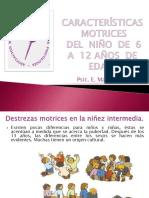 54070136-Caracteristicas-motrices-del-nino-de-6-a-12-anos-de-edad.pps