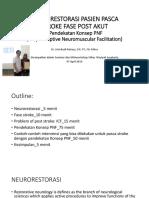Neurorestorasi Untuk Pasien Stroke Fase Post Akut (Pendekatan Konsep Pnf)