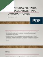 Dictaduras Militares de Brasil, Argentina, Uruguay y Chile