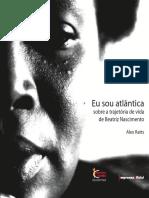 Eu Sou Atlântica - Sobre a Trajetória de Vida de Beatriz Nascimento - Alex Ratts