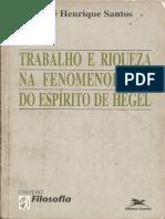 344722961-SANTOS-Jose-Henrique-Trabalho-e-Riqueza-Na-Fenomenologia-Do-Espirito-de-Hegel.pdf
