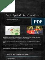 Centripetal Acceleration and Centripetal Force