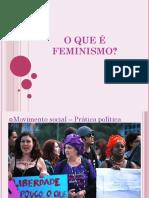 O-que-é-feminismo.ppt