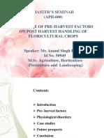 seminar on INFLUENCE OF PRE-HARVEST FACTORS ON POST HARVEST HANDLING OF FLORICULTURAL CROPs