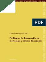 [Fondo Hispánico de Lingüística y Filología] Elena Felíu Arquiola - Problemas de demarcación en morfología y sintaxis del español (2018, Peter Lang).pdf