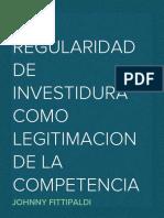 La Regularidad de Investidura Como Modo de Ejercicio Legitimado de La Competencia y la Capacidad.