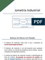 Estequiometria Industrial I - Aula 4 - Balanço de Massa com Reação Química.pptx
