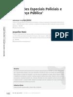 Proença Jr, Domicio ; Muniz, Jacqueline . Operações Especiais Policiais e Segurança Pública. Revista Brasileira de Segurança Pública, V. 11, p. 182, 2017.
