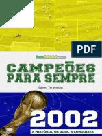 Campeões Para Sempre - 2002 a História, Os Gols, A Conquista - Edson Teramatsu