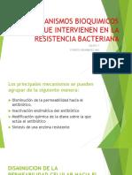 MECANISMOS BIOQUIMICOS QUE IVERVIENEN EN LA RESISTENCIA BACTERIANA.pptx