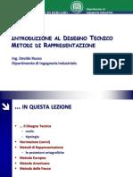INTRODUZIONE AL DISEGNO TECNICO METODI DI RAPPRESENTAZIONE Davide Russo