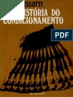 Tema 1. Pessotti (1976) Pré-História do Condicionamento