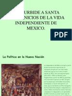 De Iturbide a Santa Anna. Inicios de La Vida Independiente de Mexico