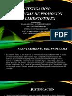 Presentación Final Estrategias de Promoción Del Cemento Topex